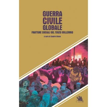 Guerra Civile Globale. Fratture sociali del terzo millenio( a cura di Sandro Moiso)